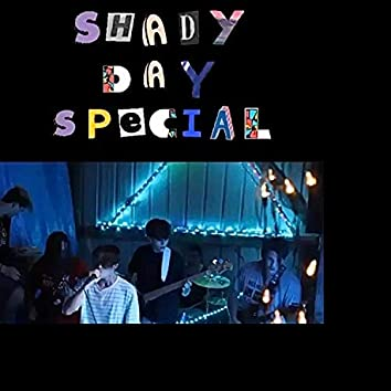 Shady Day Special