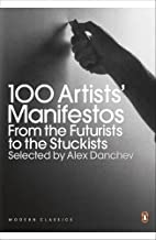 Modern Classics 100 Artists' Manifestos: From The Futurists To The Stuckists