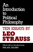 An Introduction to Political Philosophy: Ten Essays by Leo Strauss (Culture of Jewish Modernity)