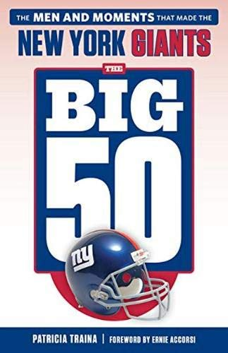 The Big 50: New York Giants: The Men and Moments that Made the New York Giants
