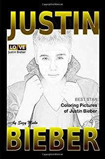 Justin Bieber - Coloring Pictures: Coloring pictures book for Justin Bieber Fans
