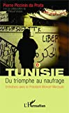 Tunisie. Du triomphe au naufrage - Entretiens avec le Président Moncef Marzouki