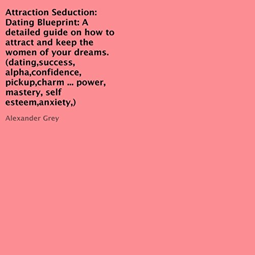 Attraction Seduction: Dating Blueprint audiobook cover art