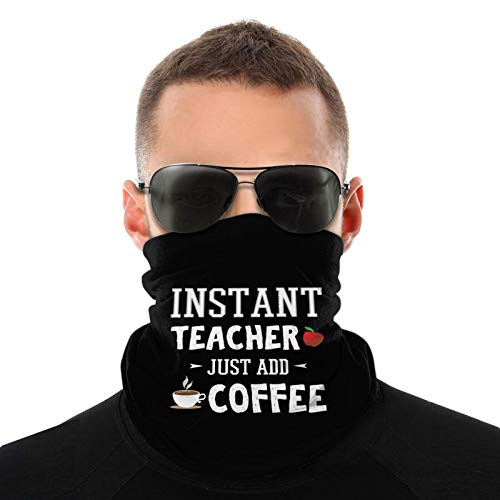 Instant Teacher Just Add Coffee Neck Gaiter Face Mask Cooling Breathable UV Shield Balaclava Bandanas Headband for Women Men