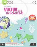 Wow... la scienza. Per la Scuola media. Con e-book. Con espansione online. Con Libro: Vulcani, terremoti e tettonica (Vol. 3)