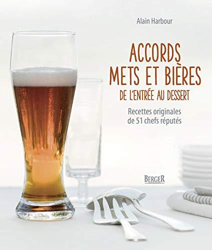 Accords mets et bières de l'entrée au dessert: Recettes originales de 51 chefs réputés (French Edition)