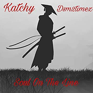 Soul on the Line (feat. Katchy)