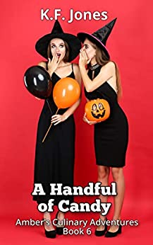 A Handful of Candy (Amber's Culinary Adventures Book 6) by [K.F. Jones]