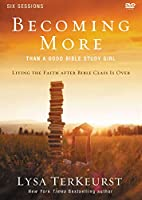 Becoming More Than a Good Bible Study Girl: Living the Faith After Bible Class Is Over: Six Sessions [DVD]