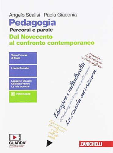 Pedagogia. Percorsi e parole. Dal Novecento al confronto contemporaneo. Per il quinto anno delle Scuole superiori. Con e-book