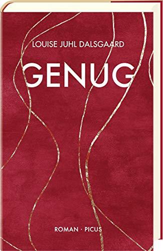 Buchseite und Rezensionen zu 'Genug: Roman' von  Louise Juhl Dalsgaard