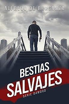 BESTIAS SALVAJES (Serie DAWOOD (Thriller criminal en español) nº 2) PDF EPUB Gratis descargar completo