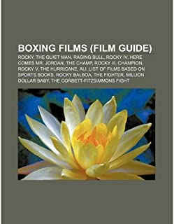[ [ [ Boxing Films (Film Guide): Rocky, the Quiet Man, Raging Bull, Rocky IV, Here Comes Mr. Jordan, the Champ, Rocky III, Champion, Rocky V[ BOXING FILMS (FILM GUIDE): ROCKY, THE QUIET MAN, RAGING BULL, ROCKY IV, HERE COMES MR. JORDAN, THE CHAMP, ROCKY III, CHAMPION, ROCKY V ] By Source Wikipedia ( Author )Jun-25-2011 Paperback