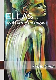Ellas en clave femenina par Carla Penna