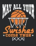 May All Your Swishes Come True: Basketball Student Planner, 2021-2022 Academic School Year Calendar Organizer, Large Weekly Agenda (July - June)