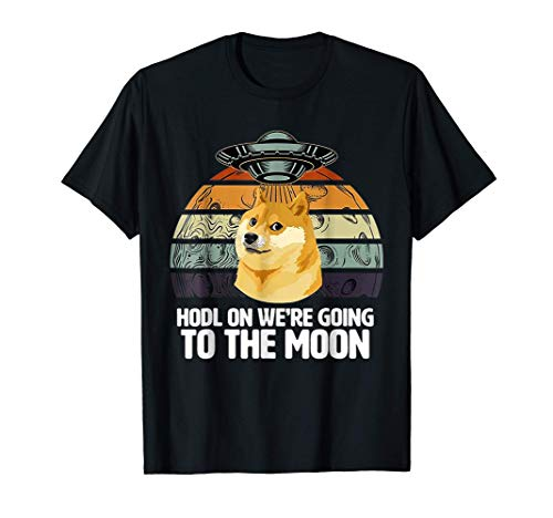 Dogecoin HODL On, To The Moon Cryptocurrency   Crypto Doge T-Shirt