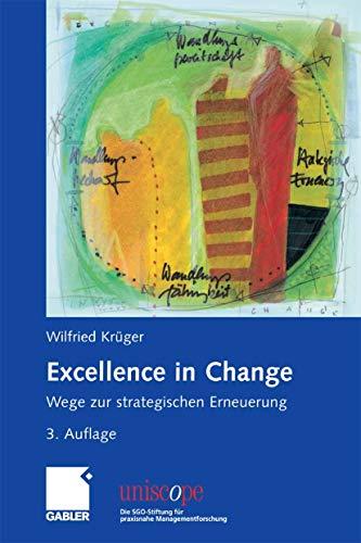 Excellence in Change: Wege zur strategischen Erneuerung (uniscope. Die SGO-Stiftung für praxisnahe Managementforschung)
