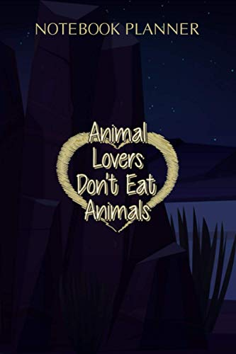 Notebook Planner Animal Lovers Don t Eat Animals Vegan Vegetarian Slogan: To Do List, Event, Budget Tracker, 6x9 inch, Daily, Diary, Journal, Over 100 Pages