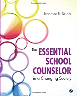 The Essential School Counselor in a Changing Society (NULL)