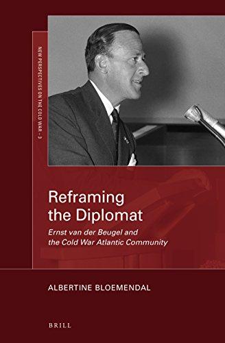 Reframing the Diplomat: Ernst Van Der Beugel and the Cold War Atlantic Community