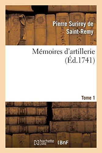 Mémoires d'artillerie. Tome 1