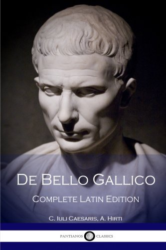 De Bello Gallico: Complete Edition (Latin Edition)