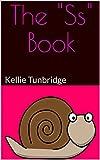 The 'Ss' Book: Kellie Tunbridge (Book 1) (English Edition)