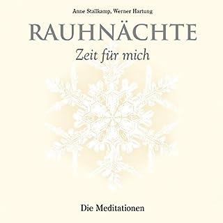 Rauhnächte: Die Meditationen                   Autor:                                                                                                                                 Anne Stallkamp,                                                                                        Werner Hartung                               Sprecher:                                                                                                                                 Werner Hartung                      Spieldauer: 1 Std. und 55 Min.     10 Bewertungen     Gesamt 4,8