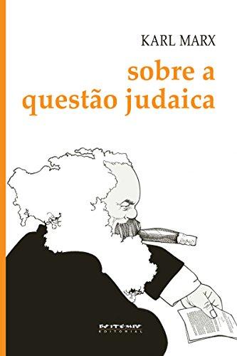 Sobre a questão judaica: Inclui as cartas de Marx a Ruge publicadas nos Anais Franco-Alemães (Coleção Marx e Engels)