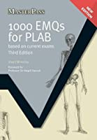 1000 EMQs for PLAB: Based on Current Exams, Third Edition (MasterPass)