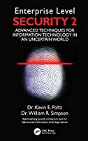 Enterprise Level Security 2: Advanced Techniques for Information Technology in an Uncertain World Front Cover
