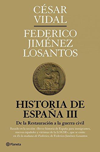 Historia de España III: De la Restauración a la guerra civil ((Fuera de colección))