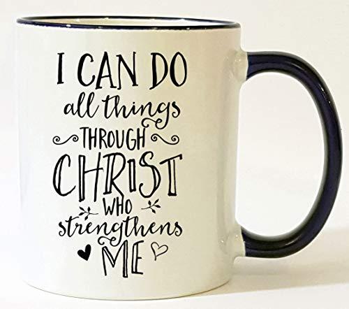 I Can Do All Things Through Christ Who Strengthens Me Mug Christian Mug
