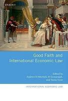 Good Faith and International Economic Law (International Economic Law Series)