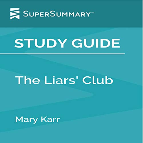 Study Guide: The Liars' Club by Mary Karr audiobook cover art