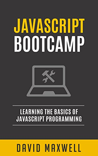 JavaScript: Bootcamp - Learn the Basics of JavaScript Programming in 2 Weeks (FREE Books, Angularjs, jQuery, JavaScript Visually) (English Edition)