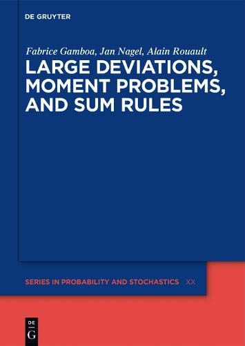 Large Deviations, Moment Problems, and Sum Rules (De Gruyter Series in Probability and Stochastics)