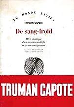 De sang-froid, récit véridique d'un meurtre multiple et de ses conséquences de CAPOTE (Truman).