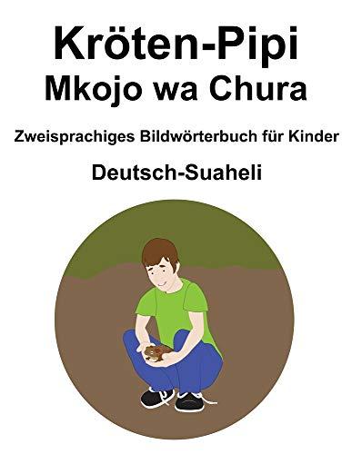 Deutsch-Suaheli Kröten-Pipi / Mkojo wa Chura Zweisprachiges Bildwörterbuch für Kinder