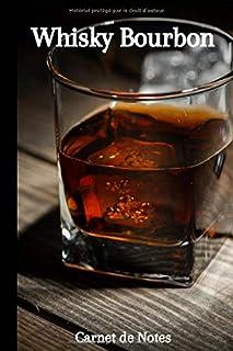Whisky Bourbon: Carnet de Notes   120 pages   A Savourer avec Modération   Format 15,24..