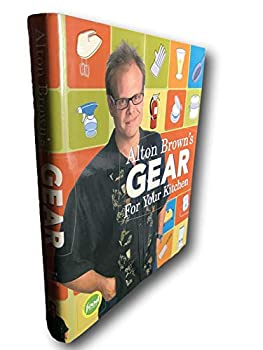Rare Gear for Your Kitchen Alton Brown Cookbook Food Network HC 1/1