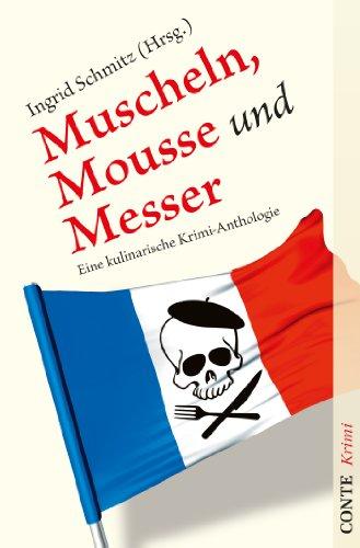 Muscheln, Mousse und Messer: Eine kulinarische Krimi-Anthologie (Kulinarische Krimianthologien)