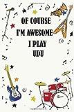 Of course i'm awesome i play UDU: Blank Lined Journal Notebook, Funny UDU Notebook, UDU notebook, UDU Journal, Ruled, Writing Book, Notebook for UDU lovers, UDU gifts