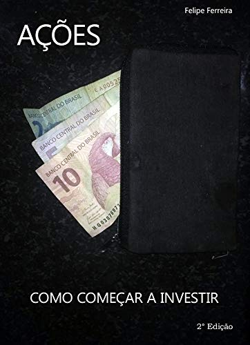 Ações: Como começar a investir (2° Edição) (Portuguese Edition)