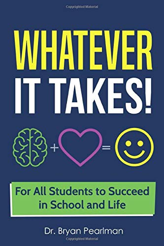 Compare Textbook Prices for Whatever It Takes!: For All Students to Succeed in School and Life  ISBN 9781792147999 by Pearlman, Dr. Bryan S.