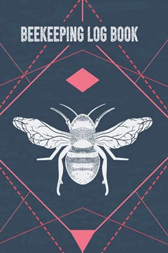 Beekeeping Log Book: Beekeepers Record Handbook,Beekeeping Journal and...