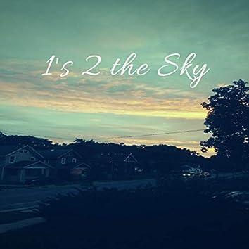 1's 2 the Sky