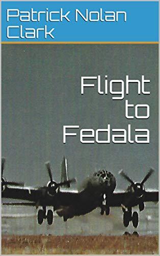 Flight to Fedala (English Edition)