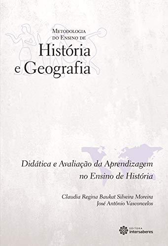 Didática e Avaliação da Aprendizagem no Ensino de História