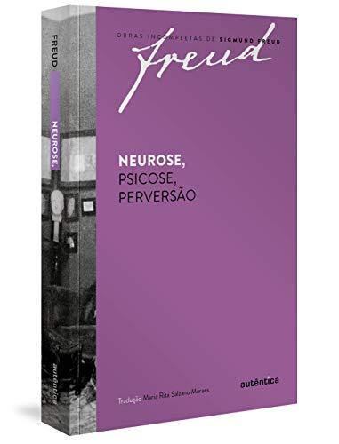 Freud - Neurose, psicose, perversão